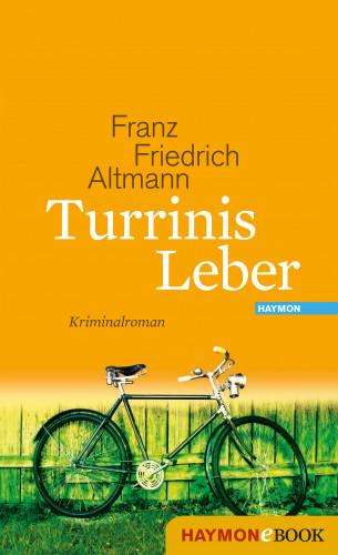 Franz Friedrich Altmann: Turrinis Leber