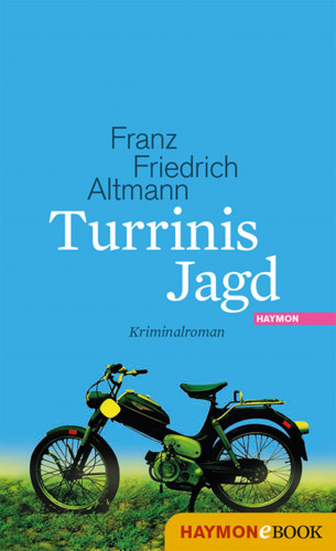 Franz Friedrich Altmann: Turrinis Jagd
