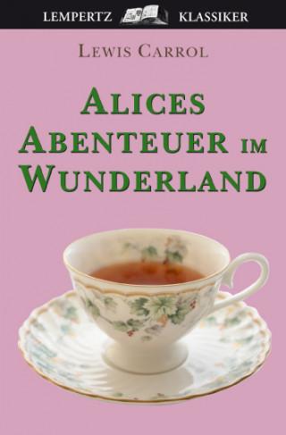 Lewis Carroll: Alice's Abenteuer im Wunderland