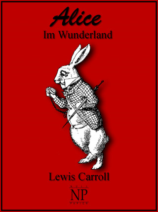 Lewis Carroll: Alice im Wunderland
