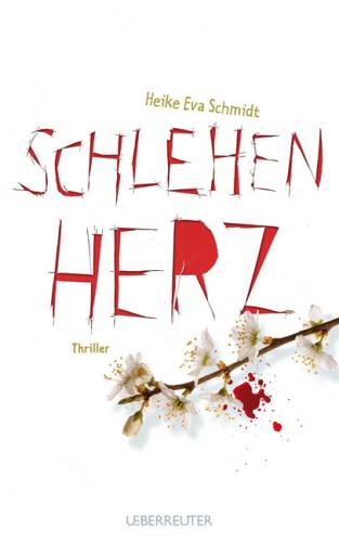 Heike Eva Schmidt: Schlehenherz