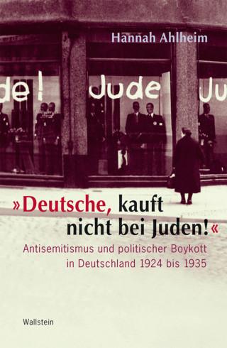 """Hannah Ahlheim: """"Deutsche, kauft nicht bei Juden!"""""""