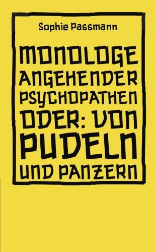 Sophie Passmann: Monologe angehender Psychopathen
