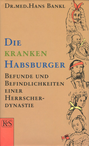 Hans Bankl: Die kranken Habsburger