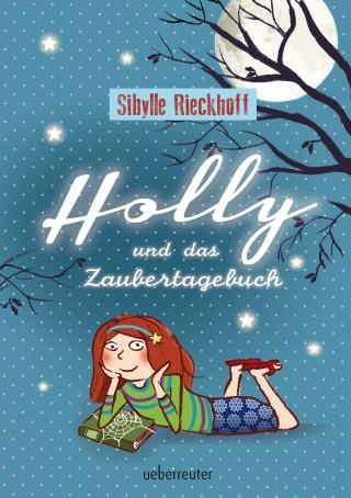 Sibylle Rieckhoff, Susanne Göhlich: Holly und das Zaubertagebuch