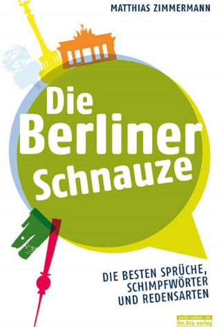 Matthias Zimmermann: Die Berliner Schnauze