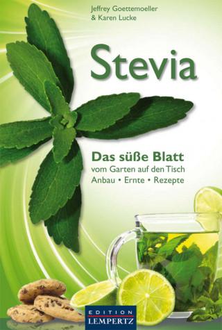 Jeffrey Goettemoeller, Karen Lucke: Stevia - Das süße Blatt