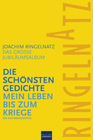 Joachim Ringelnatz: Ringelnatz: Die schönsten Gedichte / Mein Leben bis zum Kriege