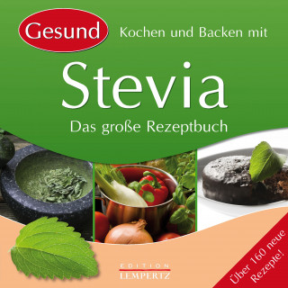 Gesund Kochen und Backen mit Stevia