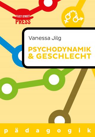 Vanessa Jilg: Psychodynamik und Geschlecht
