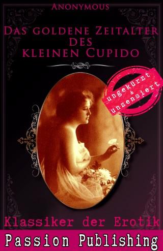 Anonymus: Klassiker der Erotik 63: Das goldene Zeitalter des kleinen Cupido