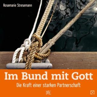 Rosemarie Stresemann: Im Bund mit Gott