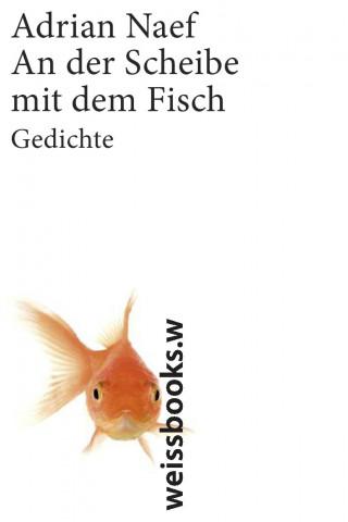 Adrian Naef: An der Scheibe mit dem Fisch