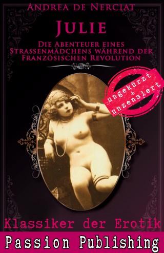 Andrea de Nerciat: Klassiker der Erotik 61: Julie - Die Abenteuer eines Strassenmädchens während der französischen Revolution