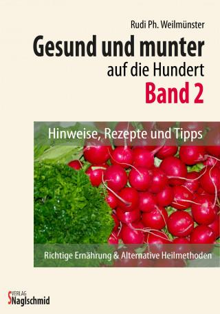 Rudi Ph. Weilmünster: Gesund und munter auf die 100 - Band 2
