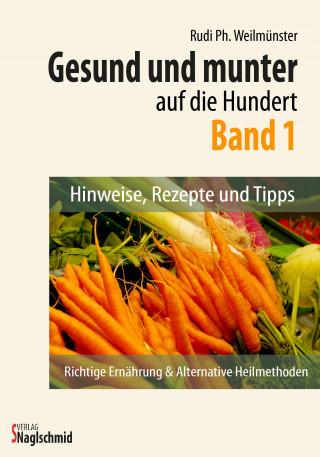 Rudi Ph. Weilmünster: Gesund und munter auf die 100 - Band 1