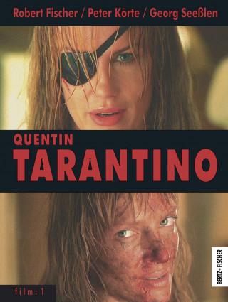 Robert Fischer, Peter Körte, Georg Seeßlen: Quentin Tarantino