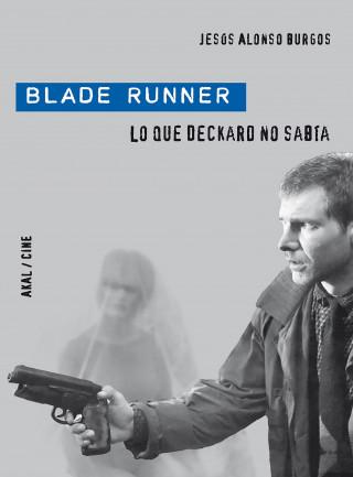Jesús Alonso Burgos: Blade Runner