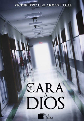 Víctor Oswaldo Armas Regal: De cara a Dios