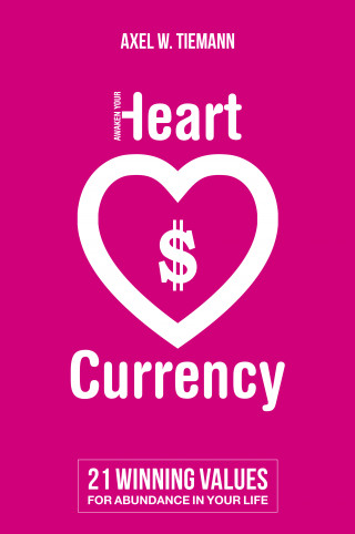 Axel W. Tiemann: Awaken Your Heart Currency
