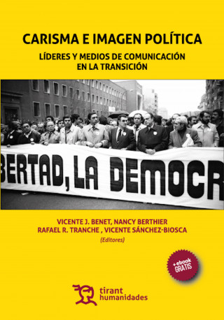 Vicente J. Benet, Nancy Berthier, Rafael R. Tranche, Vicente Sánchez Biosca: Carisma e imagen política