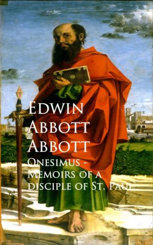 Edwin Abbott Abbott: Onesimus - Memoirs of a Disciple of St. Paul