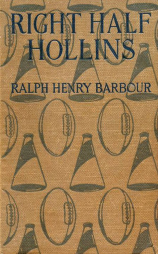 Ralph Henry Barbour: Right Half Hollins