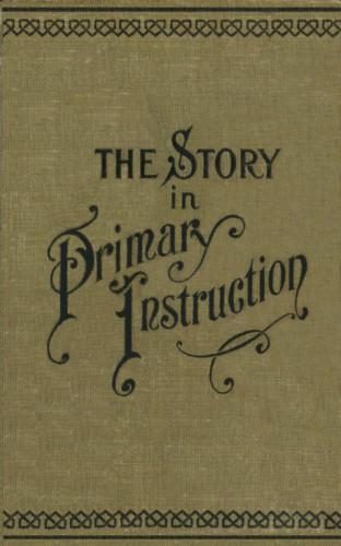 Hannah Avis Perdue, Samuel B. Allison: The Story in Primary Instruction