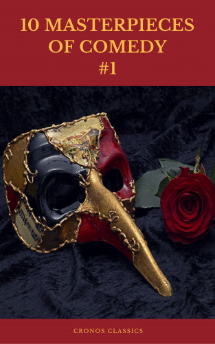 Jonathan Swift, Jane Austen, Charles Dickens, Edwin Abbott Abbott, Mark Twain, Jerome Klapka Jerome, Cronos Classics: 10 MASTERPIECES OF COMEDY #1 (Cronos Classics)