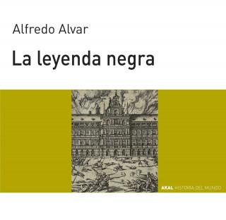 Alfredo Alvar Ezquerra: La leyenda negra