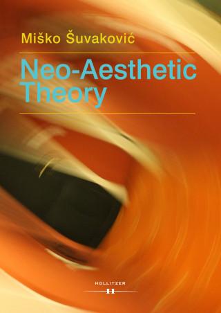 Miško Šuvakovic: Neo-Aesthetic Theory