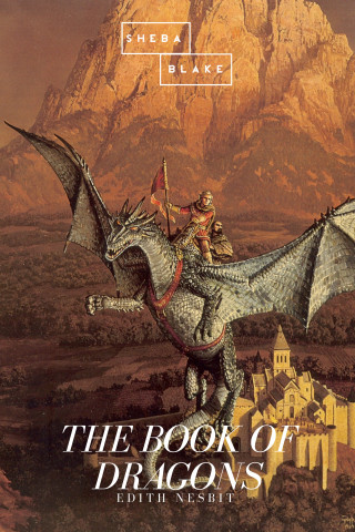 Edith Nesbit: The Book of Dragons