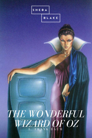 L. Frank Baum: The Wonderful Wizard of Oz