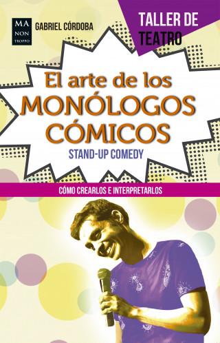 Gabriel Córdoba: El arte de los monólogos cómicos