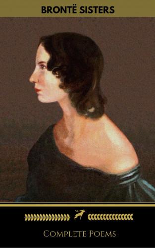 Emily Brontë, Golden Deer Classics, Charlotte Brontë, Anne Brontë: Brontë Sisters: Complete Poems (Golden Deer Classics)