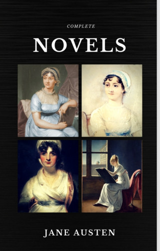 Jane Austen: Jane Austen: The Complete Novels (Quattro Classics) (The Greatest Writers of All Time)