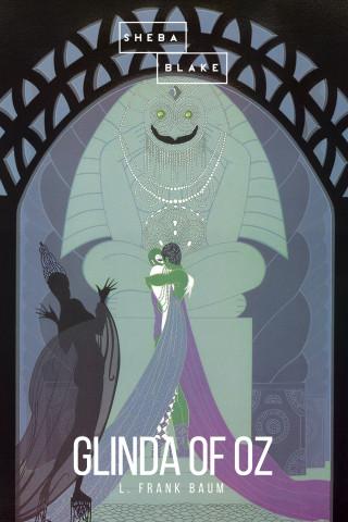 L. Frank Baum, Sheba Blake: Glinda of Oz
