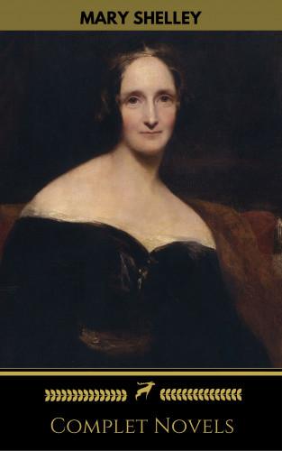 Mary Shelley, Golden Deer Classics: Mary Shelley: Complete Novels (Golden Deer Classics)
