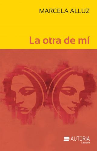 Marcela Alluz: La otra de mí