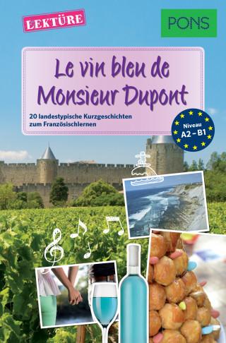 Sandrine Castelot, Samuel Desvoix, Delphine Malik: PONS Kurzgeschichten: Le vin bleu de Monsieur Dupont