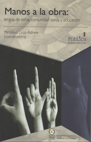Manos a la obra: lengua de señas, comunidad sorda y educación