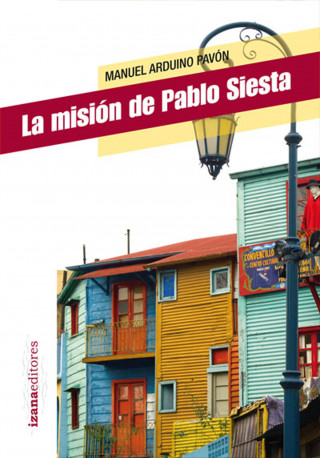 Manuel Arduino: La misión de Pablo Siesta