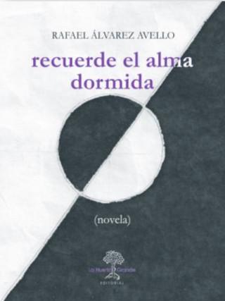 Rafael Álvarez Avello: Recuerde el alma dormida