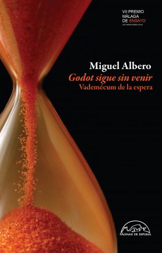 Miguel Albero: Godot sigue sin venir