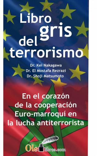 Kei Nakagawa, Mostafa Rezrazi, Shoji Matsumoto: El libro gris del terrorismo