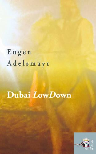Eugen Adelsmayr: Dubai LowDown