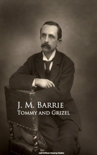 J. M. Barrie: Tommy and Grizel