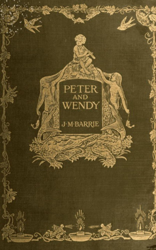 J. M. Barrie: Peter Pan or Peter and Wendy