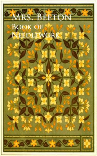 Mrs. Beeton: Book of Needlework