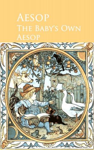 Aesop: The Baby's Own Aesop